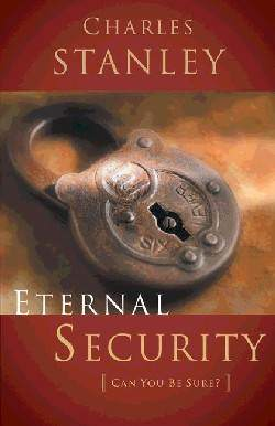 Charles Stanley eternal security book eternal security can you be sure