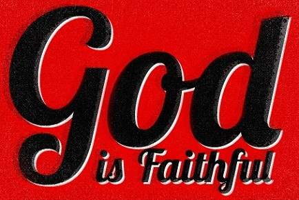 God is faithful faithfulness of God Gods faithfulness