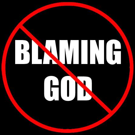should we blame God