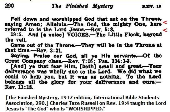Charles Taze Russell taught Jesus is WORSHIPPED Rev. 19:4