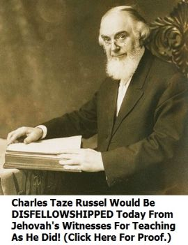 Charles Taze Russell false prophet jehovah's witness founder