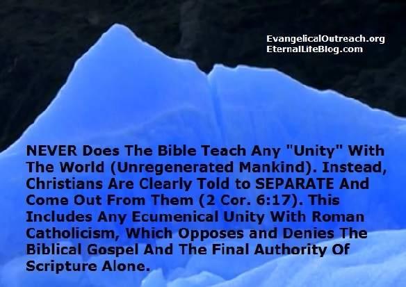 Christian Unity False Unity Ecumenical Unity With Catholics