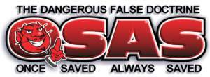 once saved always saved is a LIE