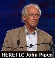 john piper is a heretic