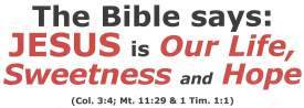 Jesus is our life sweetness and hope