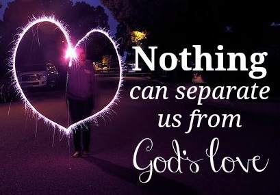 Image result for nothing can separate us from the love of god picture