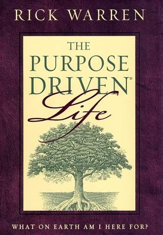 Purpose Driven Life by Rick Warren of saddleback church