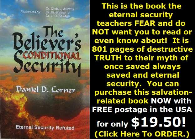 The Believer's Conditional Security Refutes Charles Stanley and others.