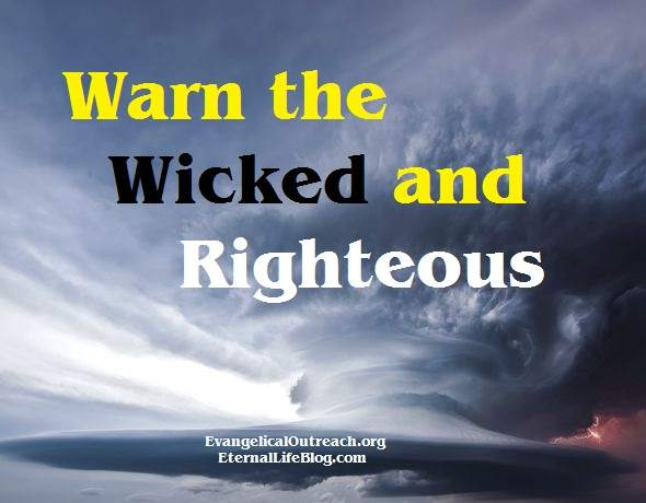 warn the righteous and the wicked