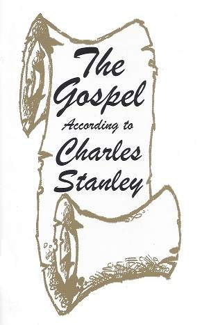 The Gospel According To  Charles Stanley booklet